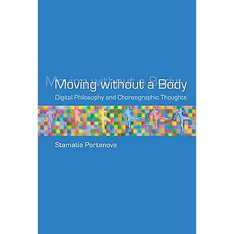 Ohne einen Körper - digitale Philosophie und choreografischen Gedanken bewegen