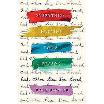 Alles geschieht aus einem Grund und andere Lügen, die ich geliebt habe durch Kate Bogen