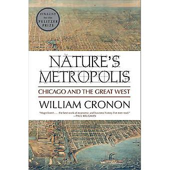 Nature's Metropolis - Chicago and the Great West by William Cronon - 9