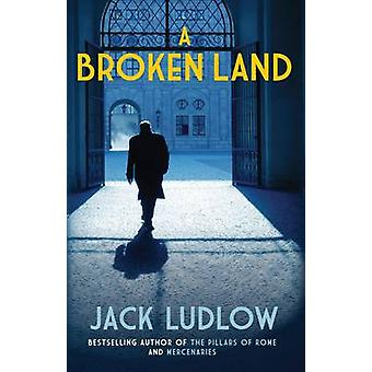 A Broken Land - An enthralling novel of the Spanish Civil War by Jack