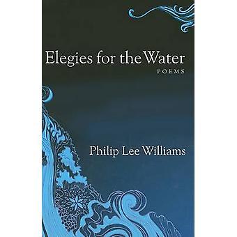 Elegieën voor het Water - gedichten door Philip Lee Williams - 9780881461428 B