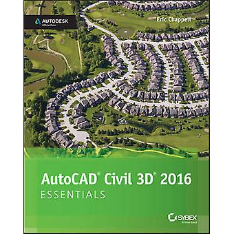 AutoCAD Civil 3D 2016 Essentials - Autodesk Official Press by Eric Cha