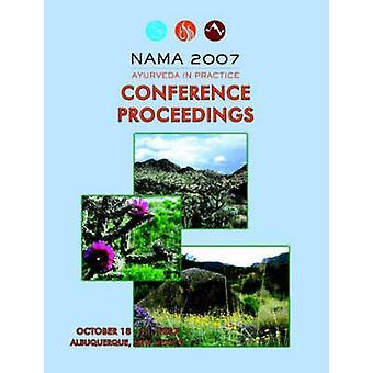 2007-NAMA-Konferenz-Proceedings von nationalen ayurvedische MedicalAssocia