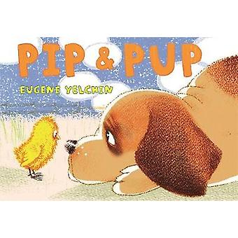 Pip & Pup by Eugene Yelchin - 9781627793940 Book