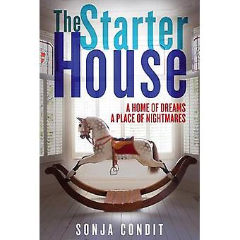 The Starter House (Main) by Sonja Condit - 9781782392149 Book