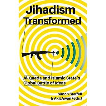 Jihadism omvandlas - Al-Qaida och islamiska statens globala kamp av I