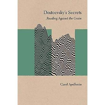 Secretos de Dostoievski - lectura a contrapelo por Secre de Dostoievski