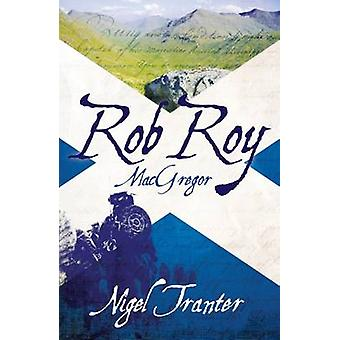 Rob Roy MacGregor (2nd Revised edition) by Nigel Tranter - 9781906000