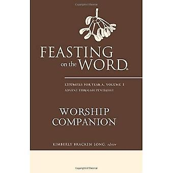 Festín del palabra culto compañero: liturgias para el año A, volumen 1