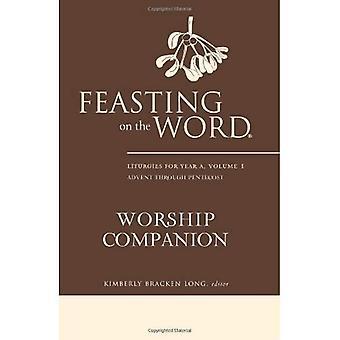 Fest på ordet tilbedelse Companion: liturgi år A, Volume 1
