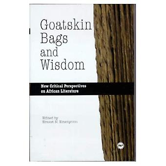 Goatskin Bags and Wisdom: New Critical Perspectives in African Literature
