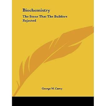 Bioquímica: La piedra que desecharon los constructores
