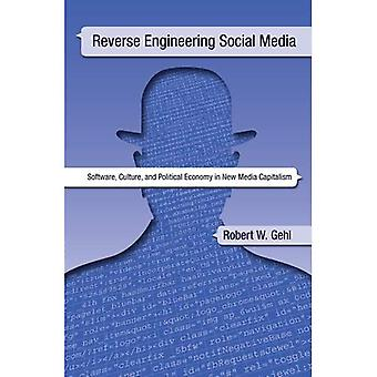 Reverse-Engineering Social Media: Software, Kultur und politische Ökonomie in neuen Medien-Kapitalismus