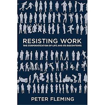 Widerstand gegen Arbeit: Die Corporatization des Lebens und Unbehagen in der Kultur