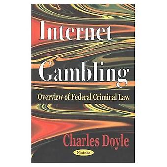 Internet Gambling Overview of Federal Criminal Law
