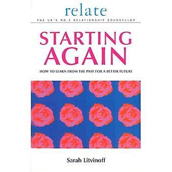 Opnieuw beginnen: Hoe om te leren uit het verleden voor een betere toekomst (betrekking hebben relaties)