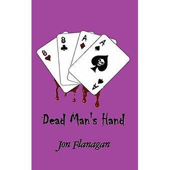 Dead Mans Hand von Flanagan & Jon
