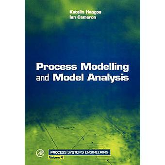 Process Modelling and Model Analysis by Cameron & Ian