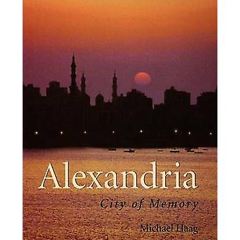 Alexandria City of Memory by Haag & Michael