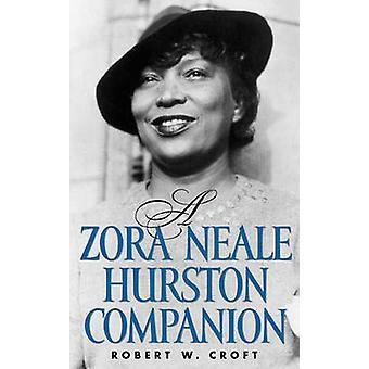 A Zora Neale Hurston Companion by Croft & Robert W.