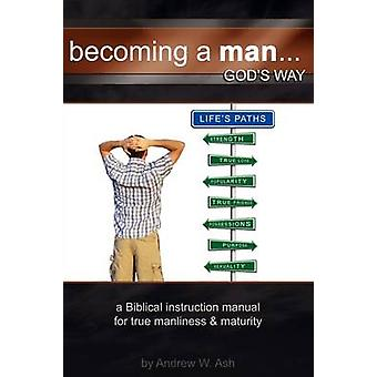 Becoming a Man... Gods Way by Ash & Andrew