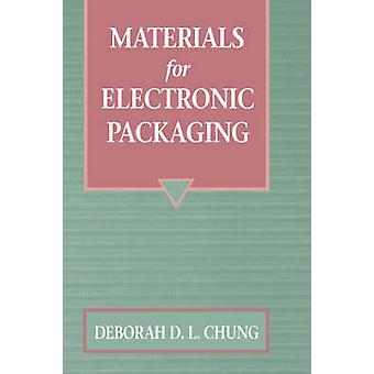 Materials for Electronic Packaging by Chung & Deborah D. L.