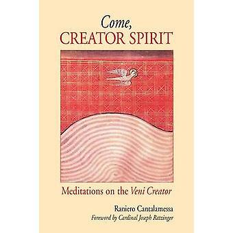 Venez créateur esprit méditations sur le Veni Creator de Cantalamessa & Raniero
