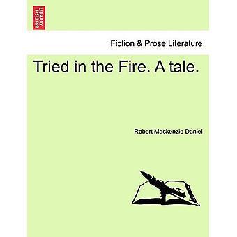 Essayé dans le feu. Un conte. par Daniel & Robert Mackenzie