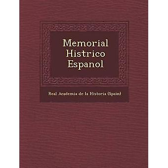 Memorial Hist Rico Espanol by Real Academia De La Historia Spain