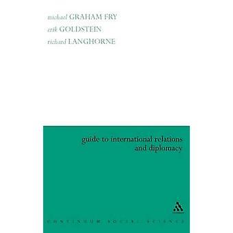 Guide til internasjonale forbindelser og diplomati av Fry & Michael Graham