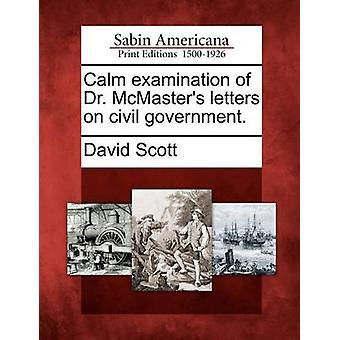 Ruhigen Untersuchung von Dr. McMasters Buchstaben auf Zivilregierung. von Scott & David