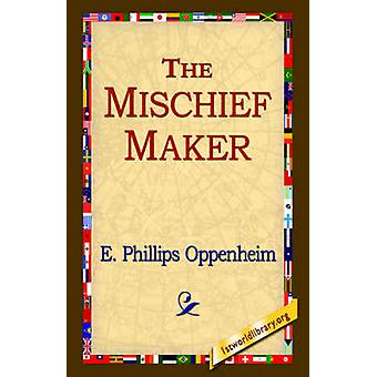 The MischiefMaker by Oppenheim & E. Phillips