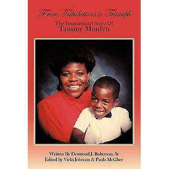 From Tribulations to Triumph The Inspirational Story of the Miracle of Madison by Tammy