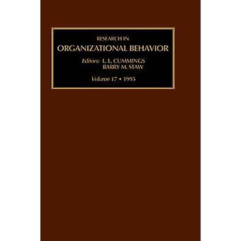 Forschung in Organizational Behavior eine jährliche Serie von analytischen Essays und Kritiken Vol 17 von Staw & Barry M.