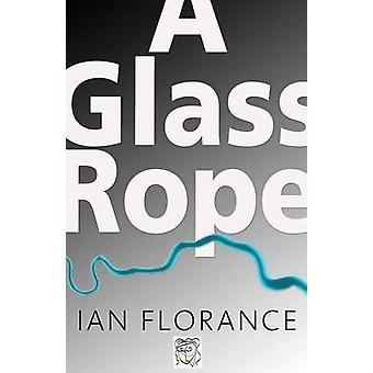 A Glass Rope by Florance & Ian