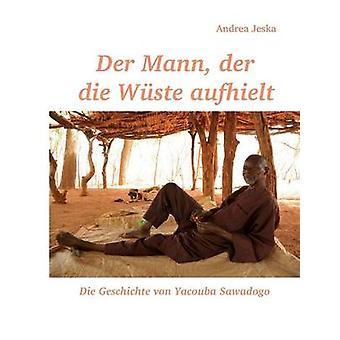 Der Mann der die Wste aufhielt av Bengt & Andrea