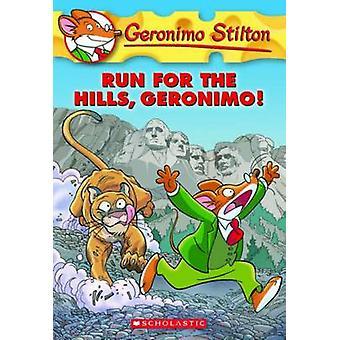 Run for the Hills - Geronimo! by Geronimo Stilton - 9780545331326 Book
