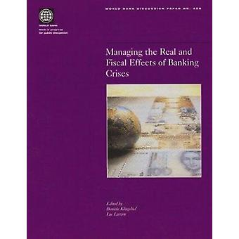 Managing the Real and Fiscal Effects of Banking Crises by Daniela Kli