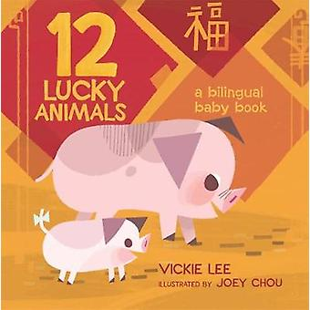 12 Lucky Animals - A Bilingual Baby Book by 12 Lucky Animals - A Biling