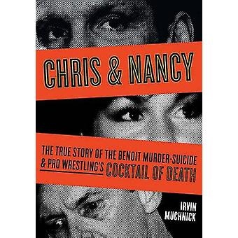 Chris and Nancy - The True Story of the Benoit Murder-suicide and Pro