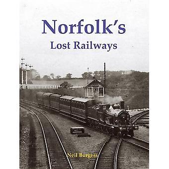 Norfolk's Lost Railways by Neil Burgess - 9781840337556 Book
