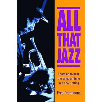 All That Jazz - Learning to Hear the Kingdom Tune in a New Setting by