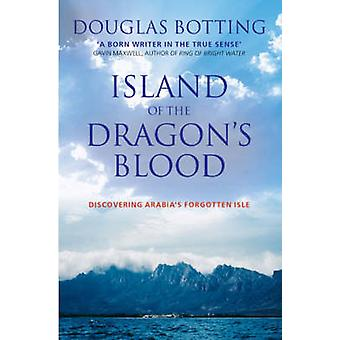 Island of the Dragon's Blood by Douglas Botting - 9781904246213 Book
