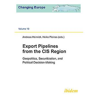 Export Pipelines from the CIS Region - Geopolitics - Securitization -