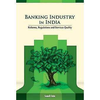 Banking Industry in India - Reforms - Regulations & Services Quality b