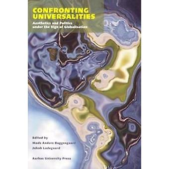Confronting Universalities - Aesthetics & Politics Under the Sign of G