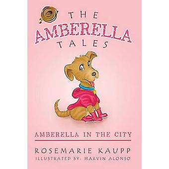 The Amberella Tales - Amberella in the City by Rosemarie Kaupp - 97814