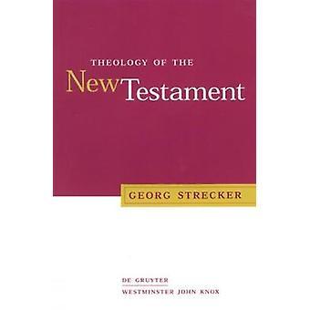 Théologie du Nouveau Testament par Strecker et Georg