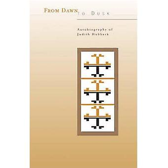 From Dawn to Dusk Autobiography of Judith Hubback by Hubback & Judith