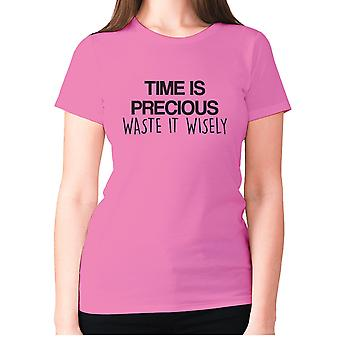 Womens funny t-shirt slogan tee ladies novelty humour - Time is precious waste it wisely